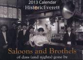 New Calendar by Historic Everett --- Saloons & Brothels...